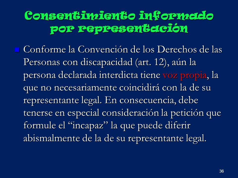 Consentimiento informado por representación Conforme la Convención de los Derechos de las Personas con discapacidad (art. 12), aún la persona declarad