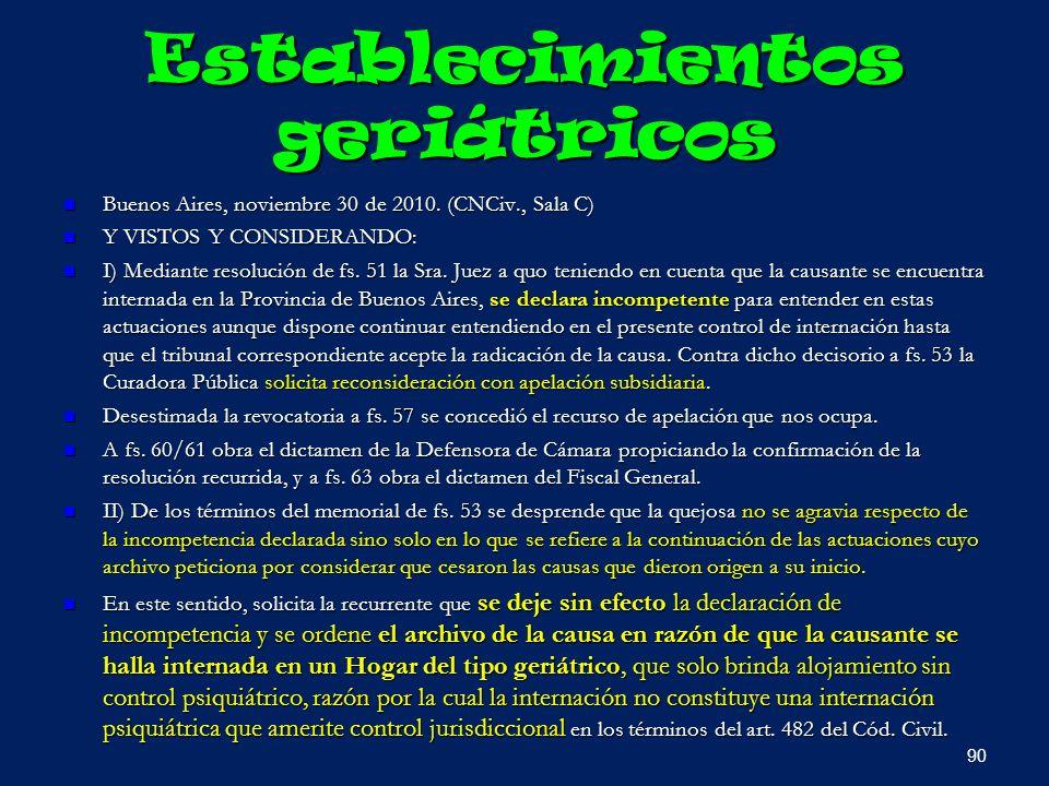 Establecimientos geriátricos Buenos Aires, noviembre 30 de 2010. (CNCiv., Sala C) Buenos Aires, noviembre 30 de 2010. (CNCiv., Sala C) Y VISTOS Y CONS