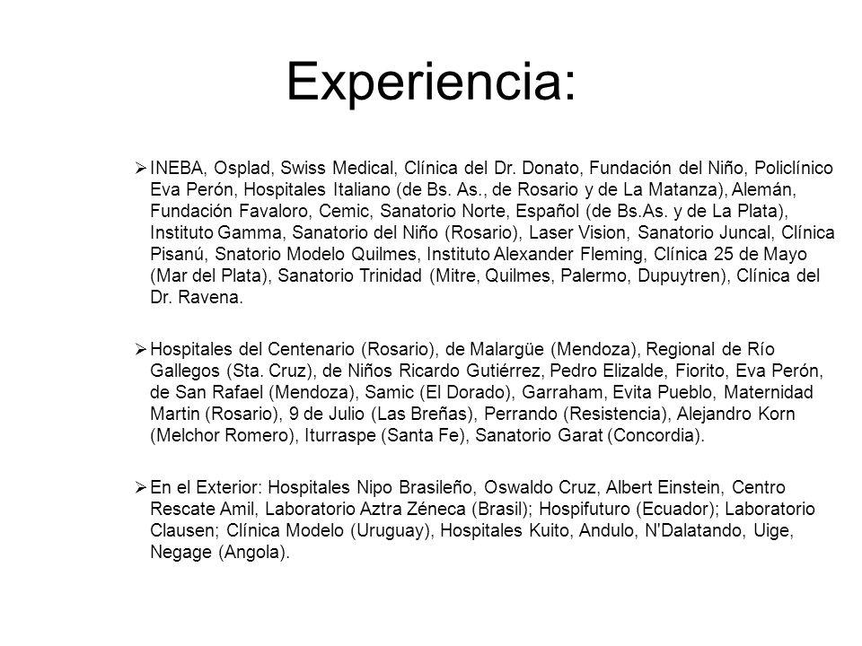 Experiencia: INEBA, Osplad, Swiss Medical, Clínica del Dr.