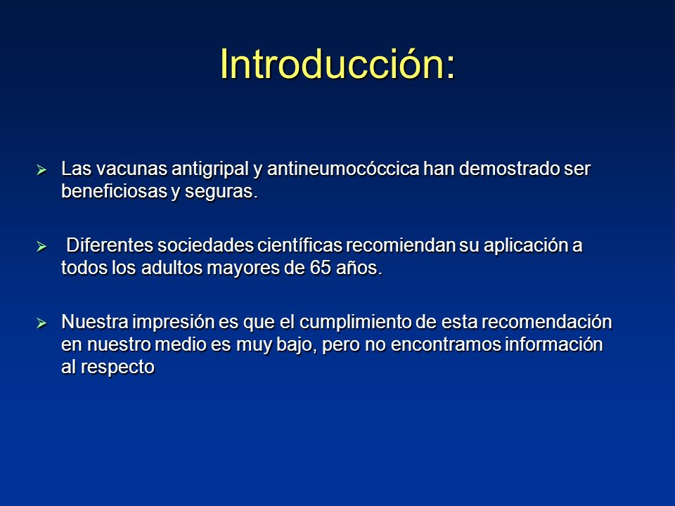 Introducción: Las vacunas antigripal y antineumocóccica han demostrado ser beneficiosas y seguras. Las vacunas antigripal y antineumocóccica han demos
