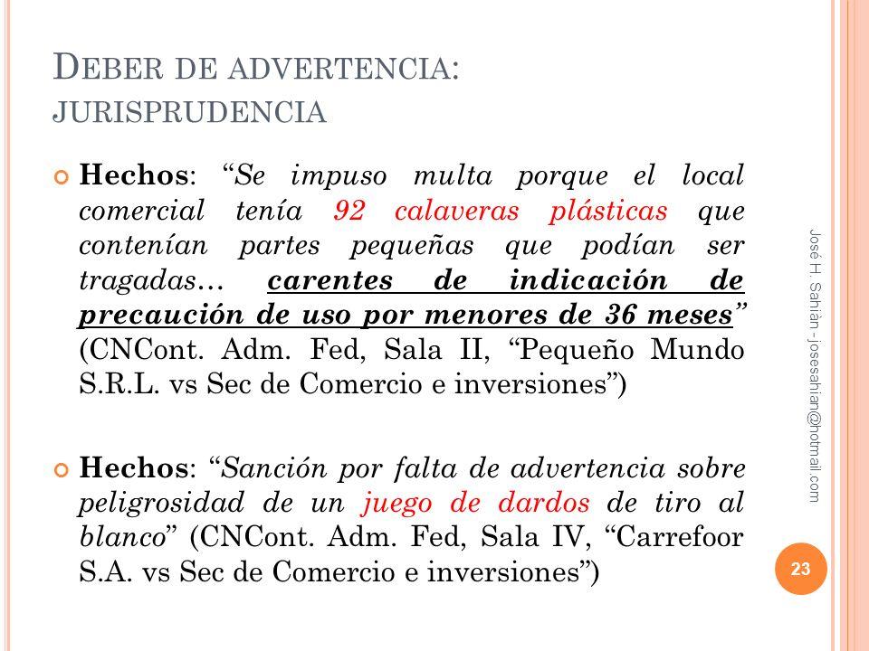 D EBER DE ADVERTENCIA : JURISPRUDENCIA Hechos : Se impuso multa porque el local comercial tenía 92 calaveras plásticas que contenían partes pequeñas q