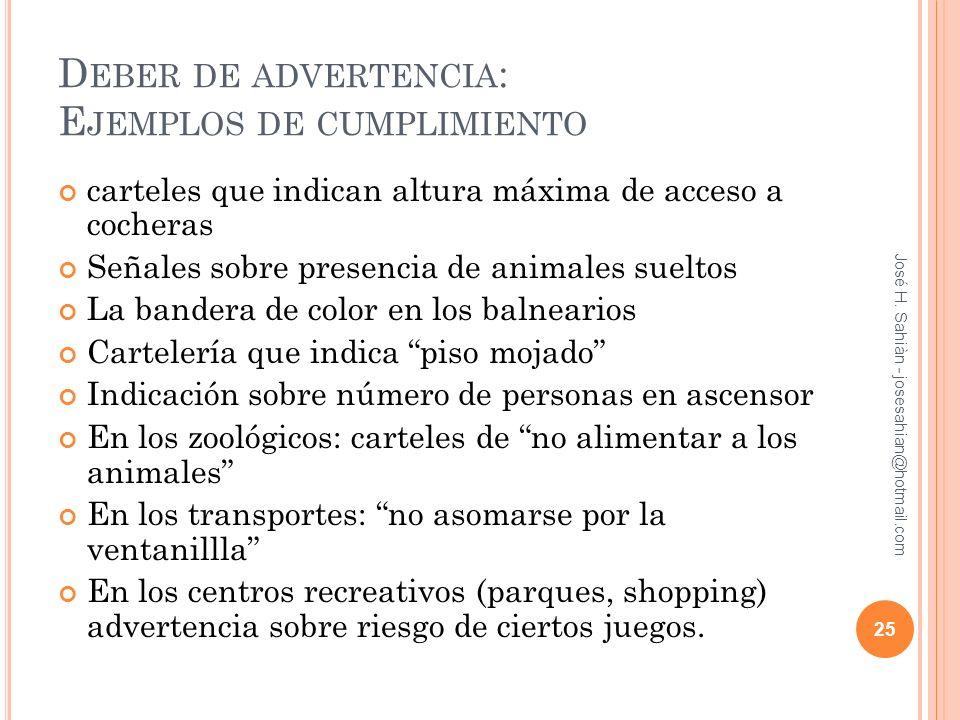 D EBER DE ADVERTENCIA : E JEMPLOS DE CUMPLIMIENTO carteles que indican altura máxima de acceso a cocheras Señales sobre presencia de animales sueltos