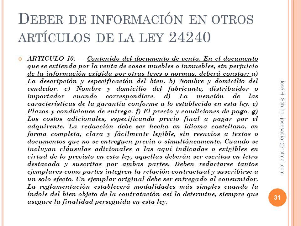 D EBER DE INFORMACIÓN EN OTROS ARTÍCULOS DE LA LEY 24240 ARTICULO 10. Contenido del documento de venta. En el documento que se extienda por la venta d