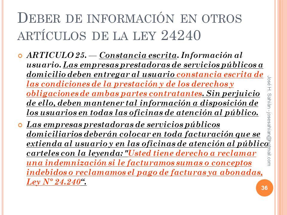 D EBER DE INFORMACIÓN EN OTROS ARTÍCULOS DE LA LEY 24240 ARTICULO 25. Constancia escrita. Información al usuario. Las empresas prestadoras de servicio
