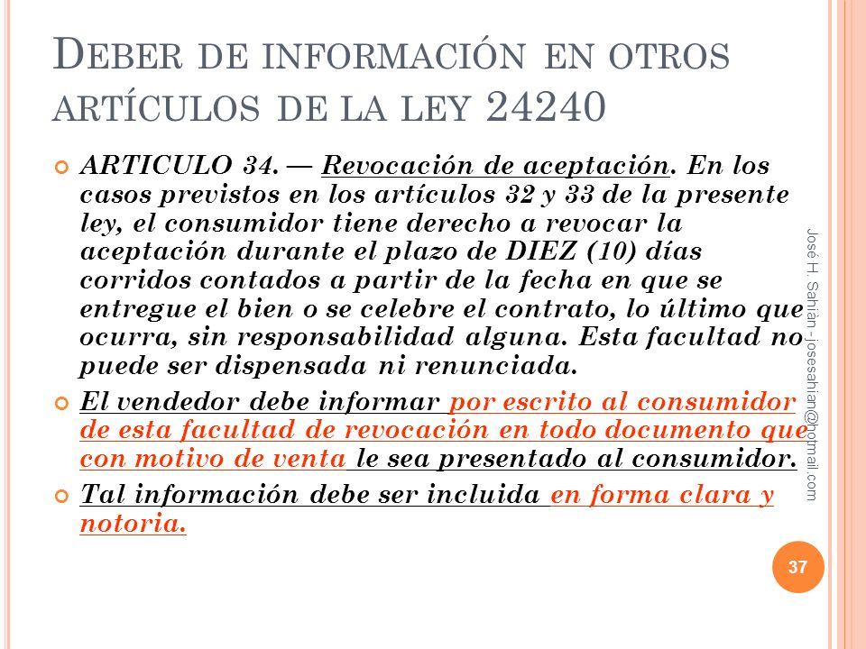 D EBER DE INFORMACIÓN EN OTROS ARTÍCULOS DE LA LEY 24240 ARTICULO 34. Revocación de aceptación. En los casos previstos en los artículos 32 y 33 de la
