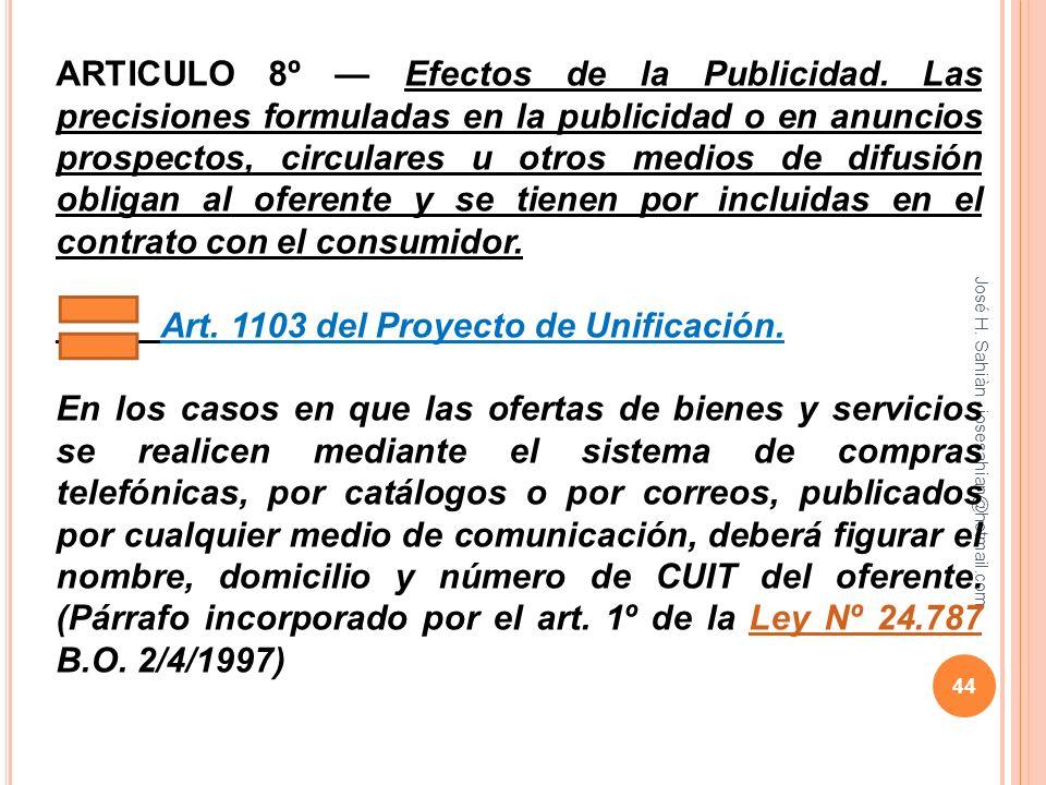 José H. Sahiàn - josesahian@hotmail.com ARTICULO 8º Efectos de la Publicidad. Las precisiones formuladas en la publicidad o en anuncios prospectos, ci