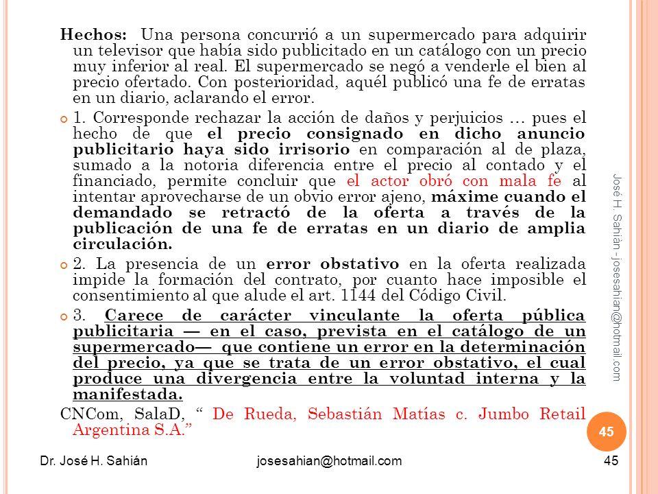 Dr. José H. Sahiánjosesahian@hotmail.com45 José H. Sahiàn - josesahian@hotmail.com Hechos: Una persona concurrió a un supermercado para adquirir un te