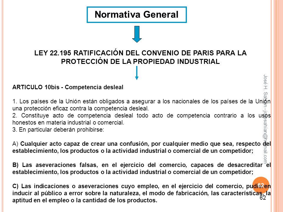 José H. Sahiàn - josesahian@hotmail.com 62 Normativa General LEY 22.195 RATIFICACIÓN DEL CONVENIO DE PARIS PARA LA PROTECCIÓN DE LA PROPIEDAD INDUSTRI