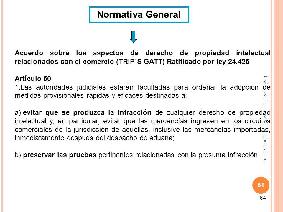 José H. Sahiàn - josesahian@hotmail.com 64 Acuerdo sobre los aspectos de derecho de propiedad intelectual relacionados con el comercio (TRIP`S GATT) R