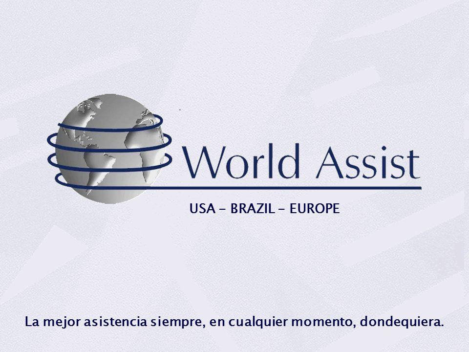 USA - BRAZIL - EUROPE La mejor asistencia siempre, en cualquier momento, dondequiera.