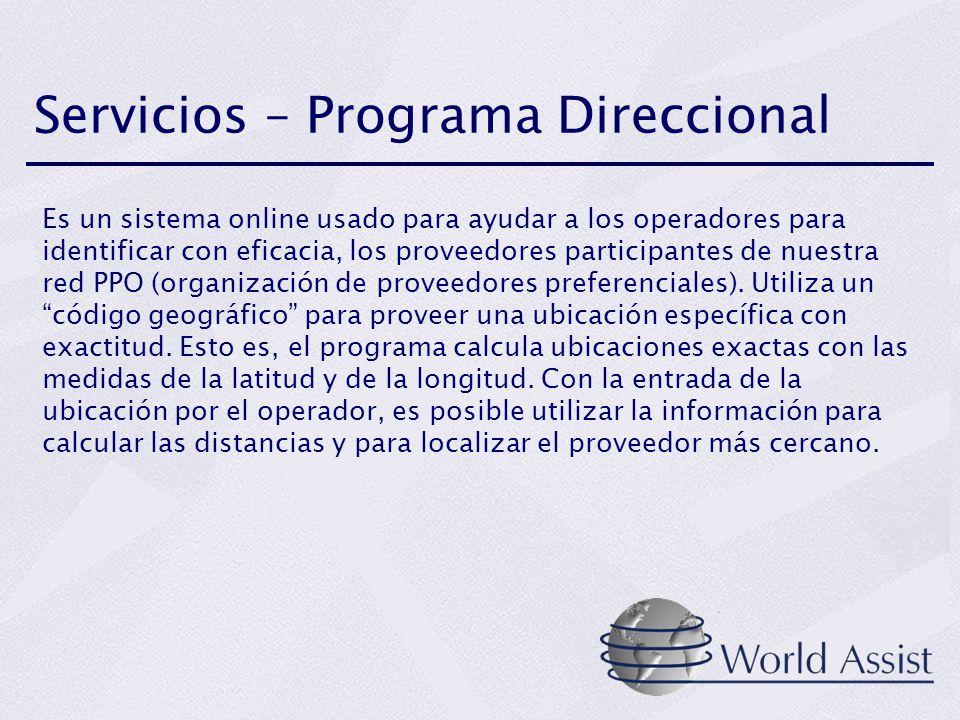 Servicios – Programa Direccional Es un sistema online usado para ayudar a los operadores para identificar con eficacia, los proveedores participantes
