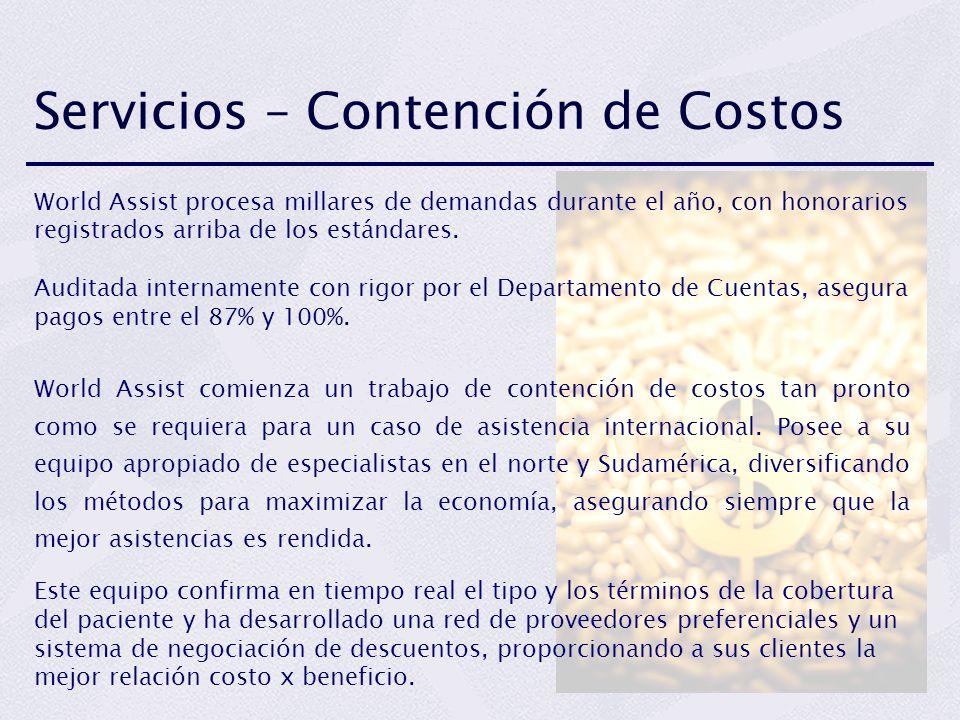 Servicios – Contención de Costos World Assist procesa millares de demandas durante el año, con honorarios registrados arriba de los estándares. Audita