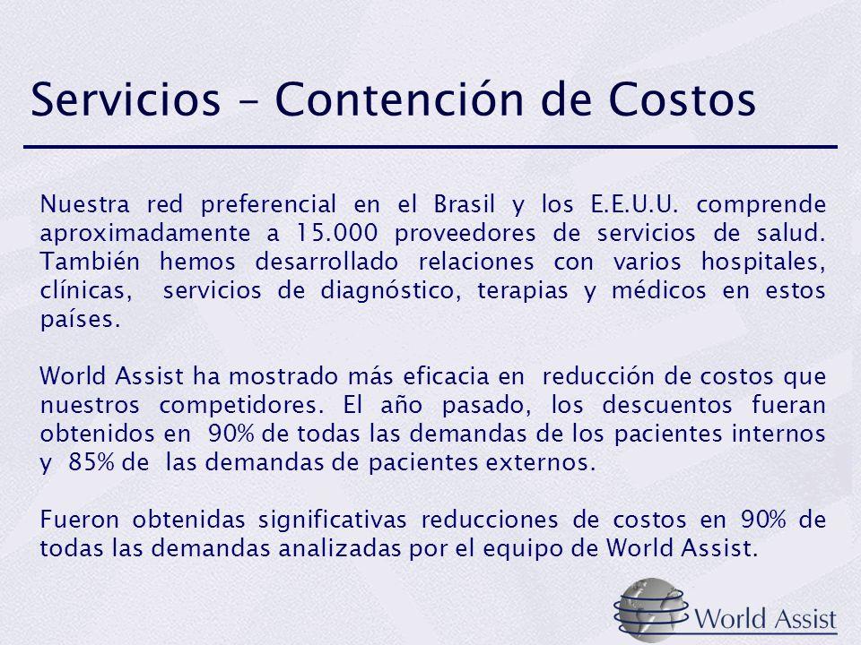 Nuestra red preferencial en el Brasil y los E.E.U.U. comprende aproximadamente a 15.000 proveedores de servicios de salud. También hemos desarrollado