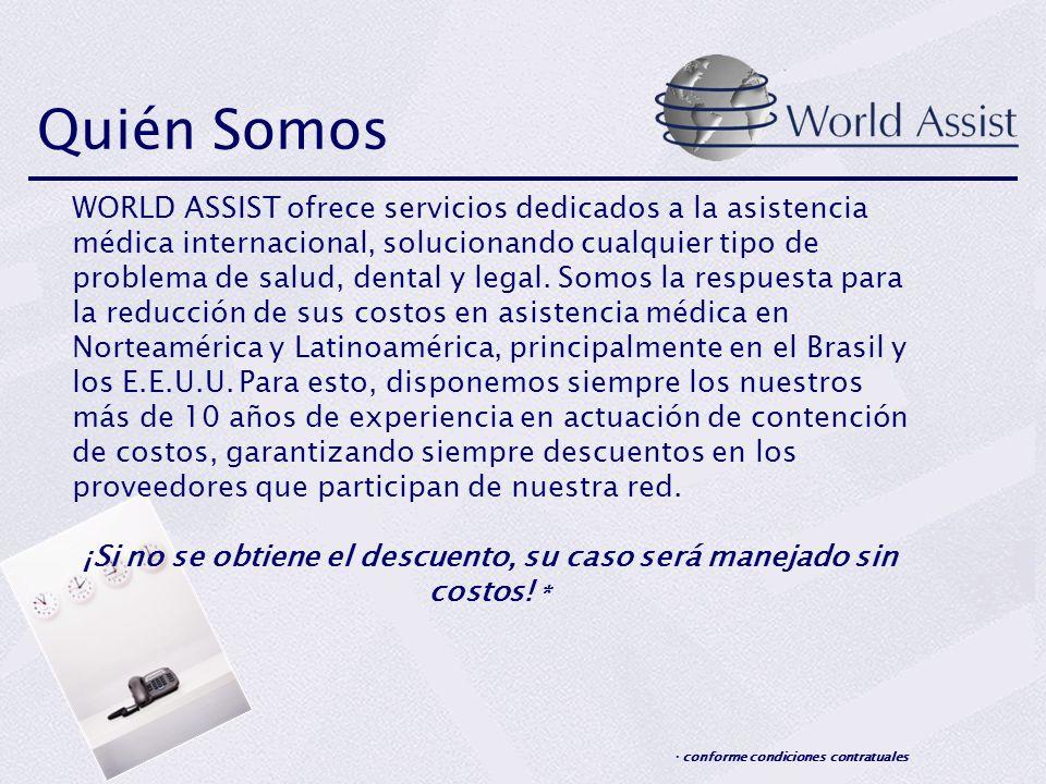 Quién Somos WORLD ASSIST ofrece servicios dedicados a la asistencia médica internacional, solucionando cualquier tipo de problema de salud, dental y l