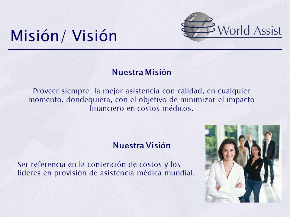 Nuestra Misión Proveer siempre la mejor asistencia con calidad, en cualquier momento, dondequiera, con el objetivo de minimizar el impacto financiero