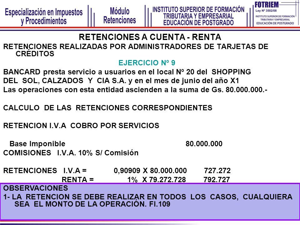 RETENCIONES A CUENTA - RENTA RETENCIONES REALIZADAS POR ADMINISTRADORES DE TARJETAS DE CRÉDITOS EJERCICIO Nº 9 BANCARD presta servicio a usuarios en e