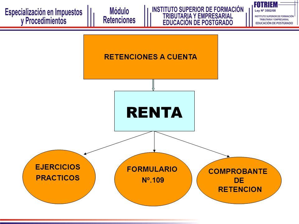 EJERCICIOS PRACTICOS FORMULARIO Nº.109 COMPROBANTE DE RETENCION RETENCIONES A CUENTA RENTA