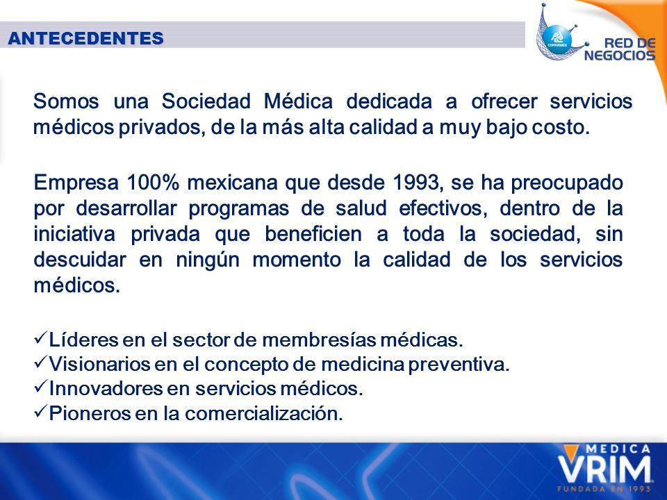 ANTECEDENTES Líderes en el sector de membresías médicas.