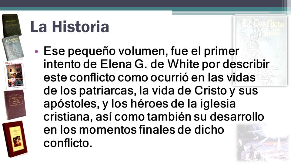 La Historia Ese pequeño volumen, fue el primer intento de Elena G. de White por describir este conflicto como ocurrió en las vidas de los patriarcas,