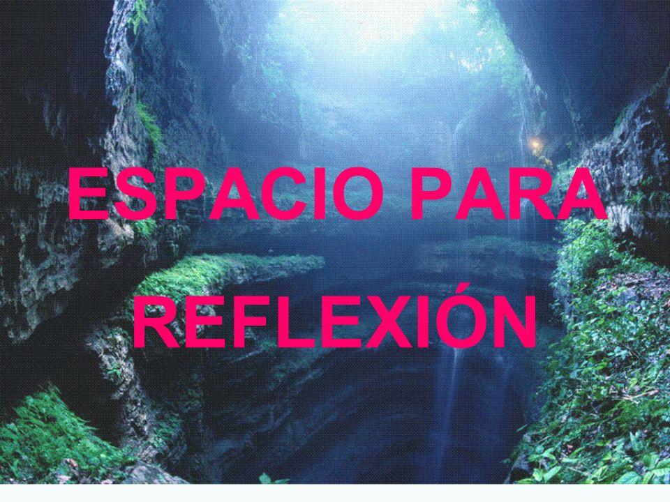 ESPACIO PARA REFLEXIÓN