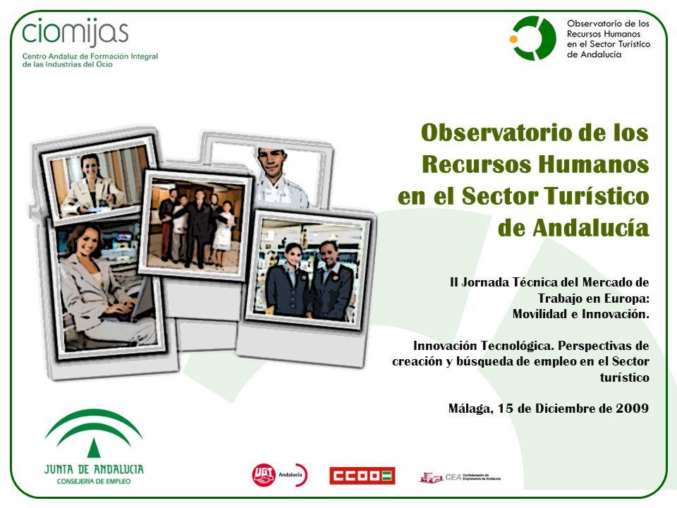 Observatorio de los Recursos Humanos en el Sector Turístico de Andalucía II Jornada Técnica del Mercado de Trabajo en Europa: Movilidad e Innovación.
