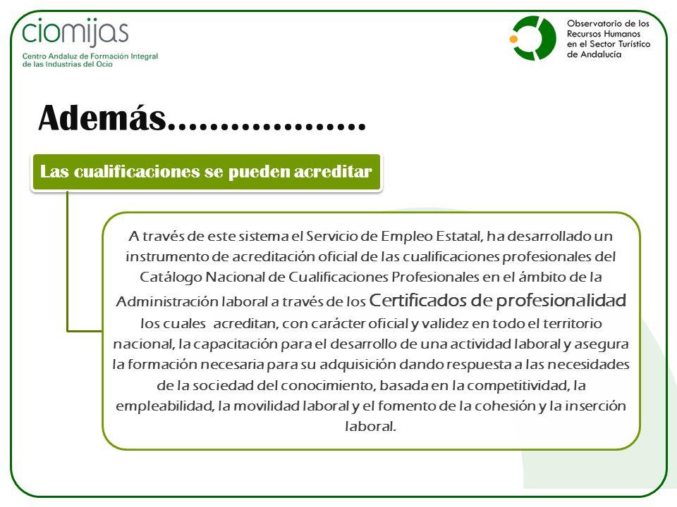 Las cualificaciones se pueden acreditar A través de este sistema el Servicio de Empleo Estatal, ha desarrollado un instrumento de acreditación oficial
