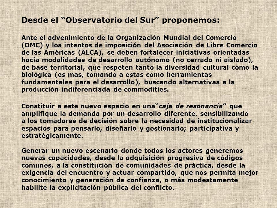 Desde el Observatorio del Sur proponemos: Ante el advenimiento de la Organización Mundial del Comercio (OMC) y los intentos de imposición del Asociaci