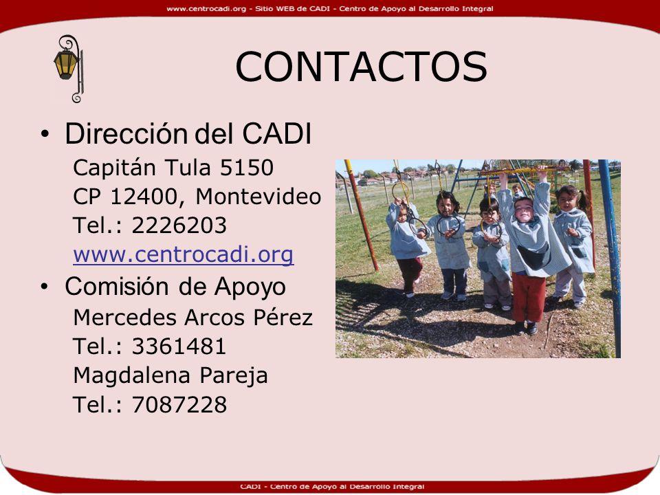 CONTACTOS Dirección del CADI Capitán Tula 5150 CP 12400, Montevideo Tel.: 2226203 www.centrocadi.org Comisión de Apoyo Mercedes Arcos Pérez Tel.: 3361481 Magdalena Pareja Tel.: 7087228
