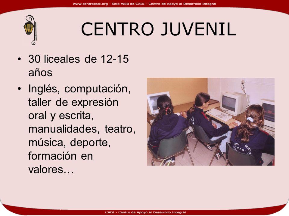 CENTRO JUVENIL 30 liceales de 12-15 años Inglés, computación, taller de expresión oral y escrita, manualidades, teatro, música, deporte, formación en