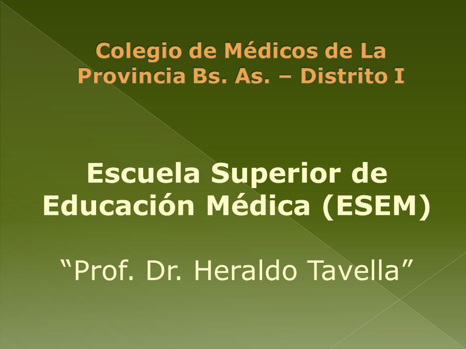 Escuela Superior de Educación Médica (ESEM) Prof. Dr. Heraldo Tavella