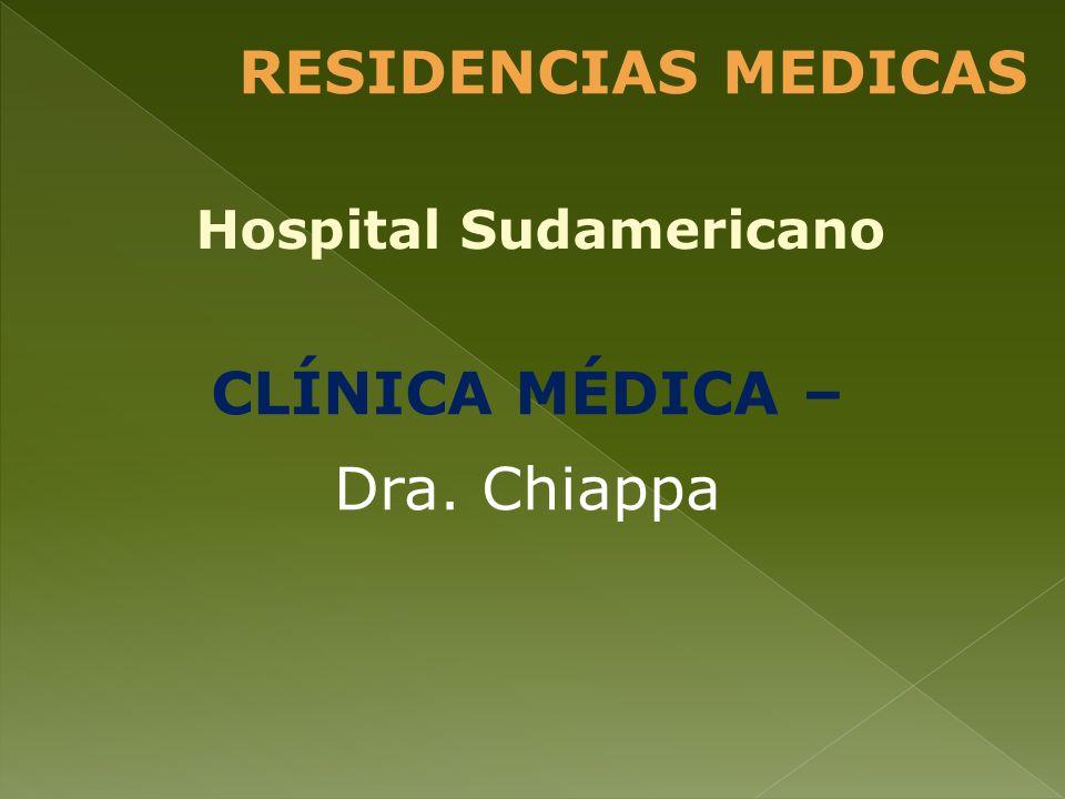CLÍNICA MÉDICA – Dra. Chiappa RESIDENCIAS MEDICAS Hospital Sudamericano