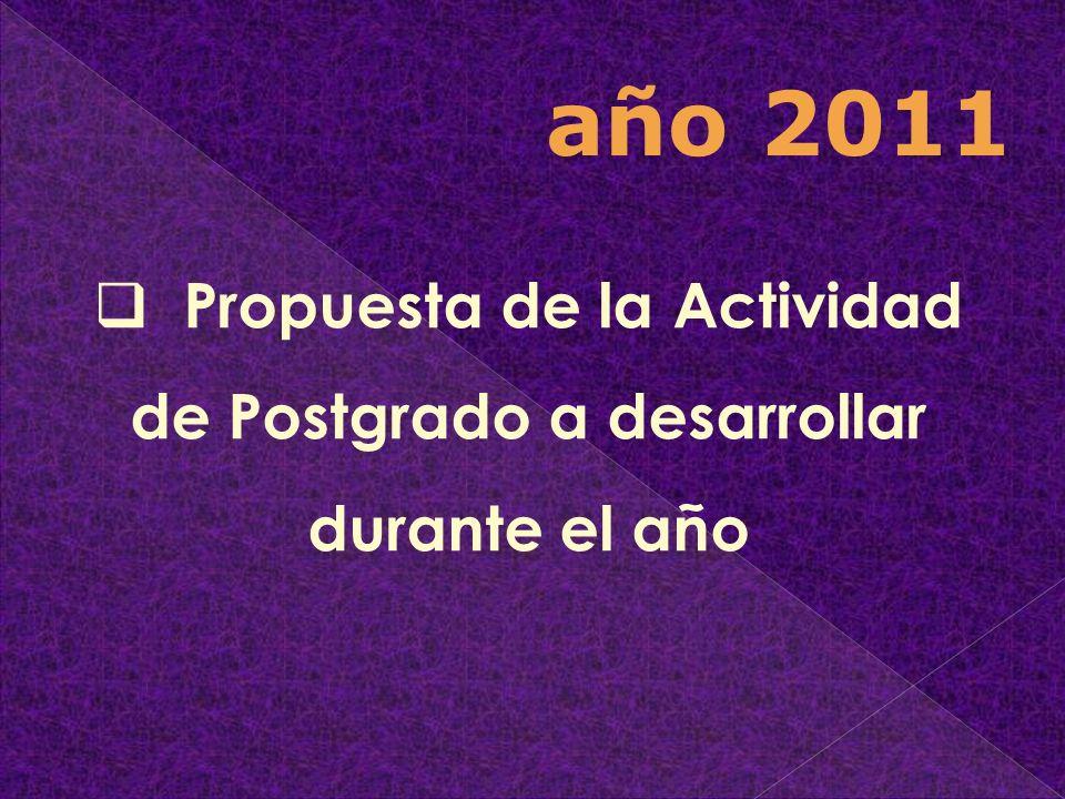 Propuesta de la Actividad de Postgrado a desarrollar durante el año año 2011