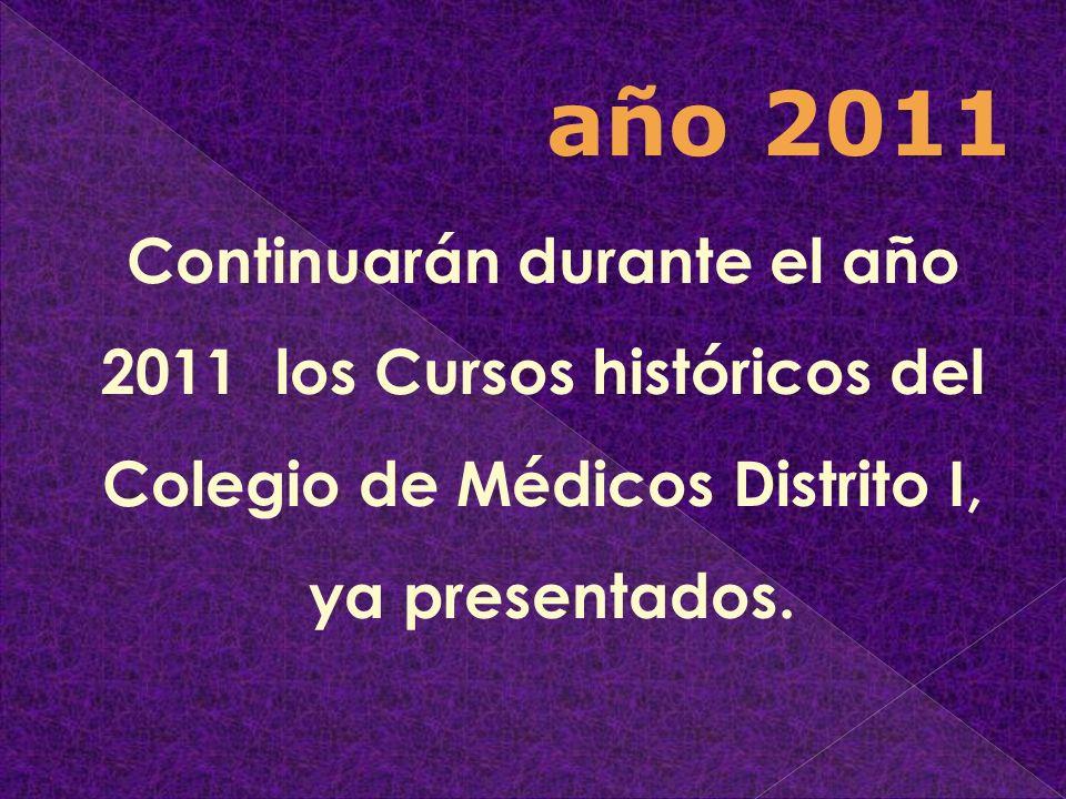 Continuarán durante el año 2011 los Cursos históricos del Colegio de Médicos Distrito I, ya presentados. año 2011
