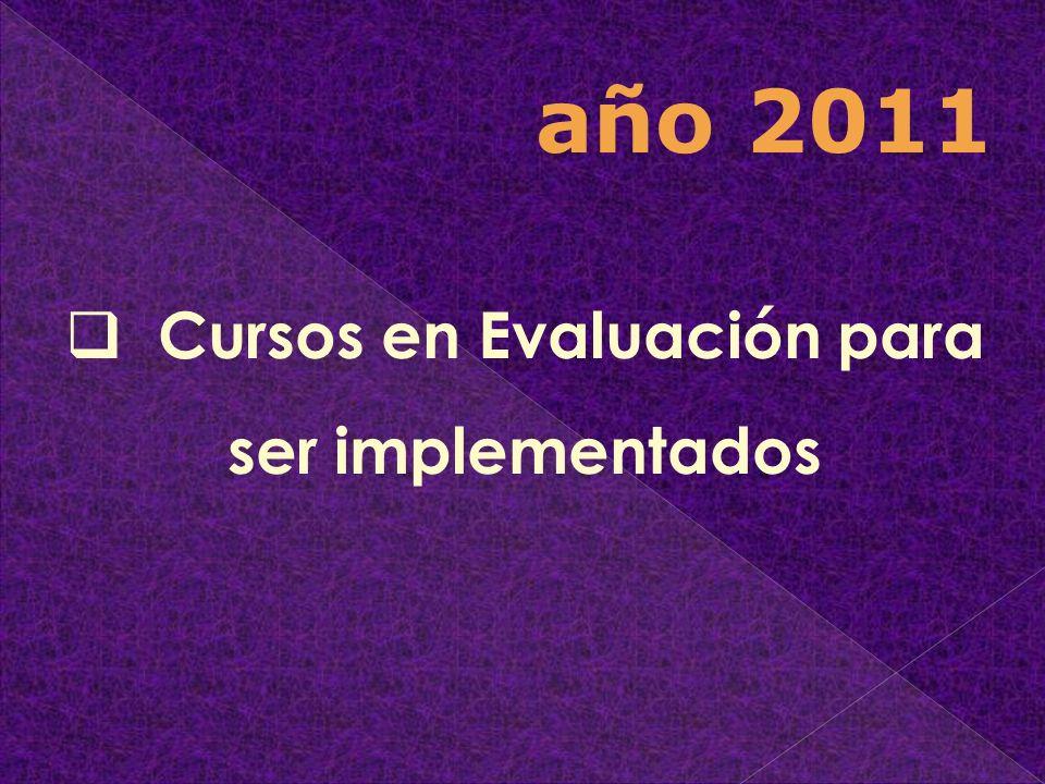 Cursos en Evaluación para ser implementados año 2011