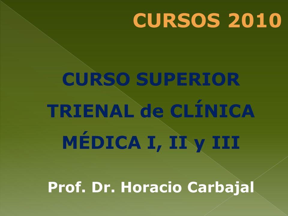 CURSO SUPERIOR TRIENAL de CARDIOLOGÍA I, II y III Dres. Fernando Tau y Jorge Bordagaray CURSOS 2010
