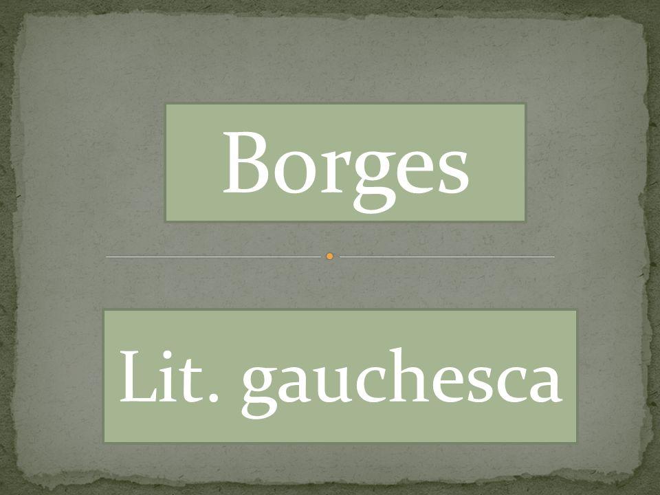 Literatura Gauchesca Máximo exponente de la poesía gauchesca.