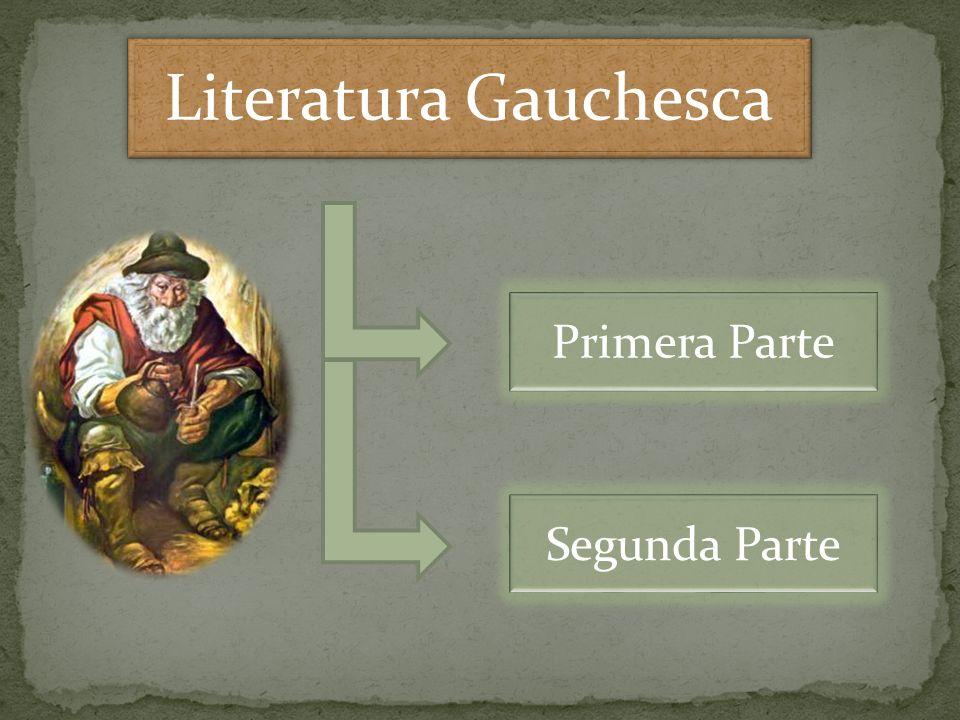Primera Parte Segunda Parte Literatura Gauchesca