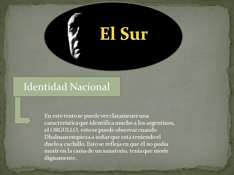 Identidad Nacional En este texto se puede ver claramente una característica que identifica mucho a los argentinos, el ORGULLO, esto se puede observar