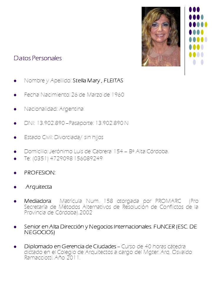 Estudios Cursados Primarios/Secundarios Primarios: Colegio María Auxiliadora – 1965-1971 Secundarios: Colegio María Auxiliadora – 1971 – 1976.