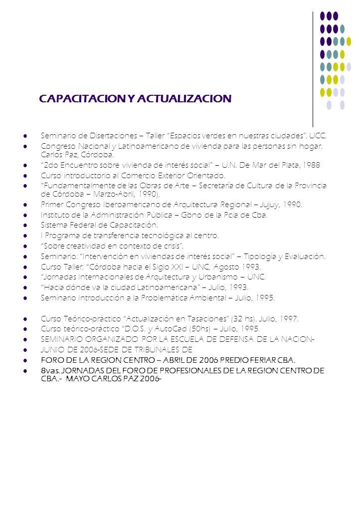CAPACITACION Y ACTUALIZACION Seminario de Disertaciones – Taller Espacios verdes en nuestras ciudades. UCC. Congreso Nacional y Latinoamericano de viv