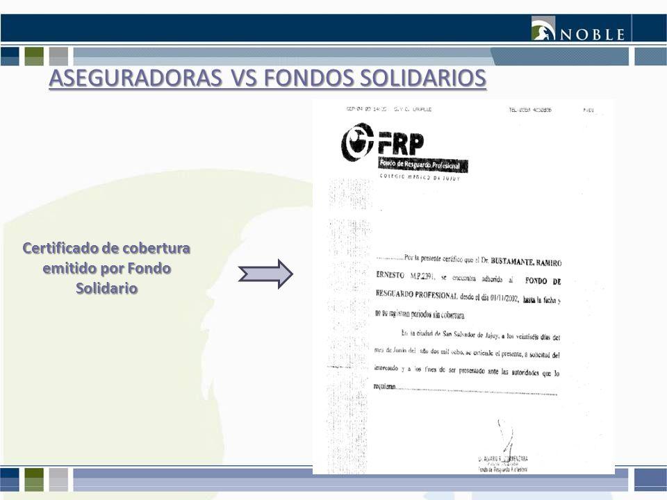 ASEGURADORAS VS FONDOS SOLIDARIOS Certificado de cobertura emitido por Fondo Solidario