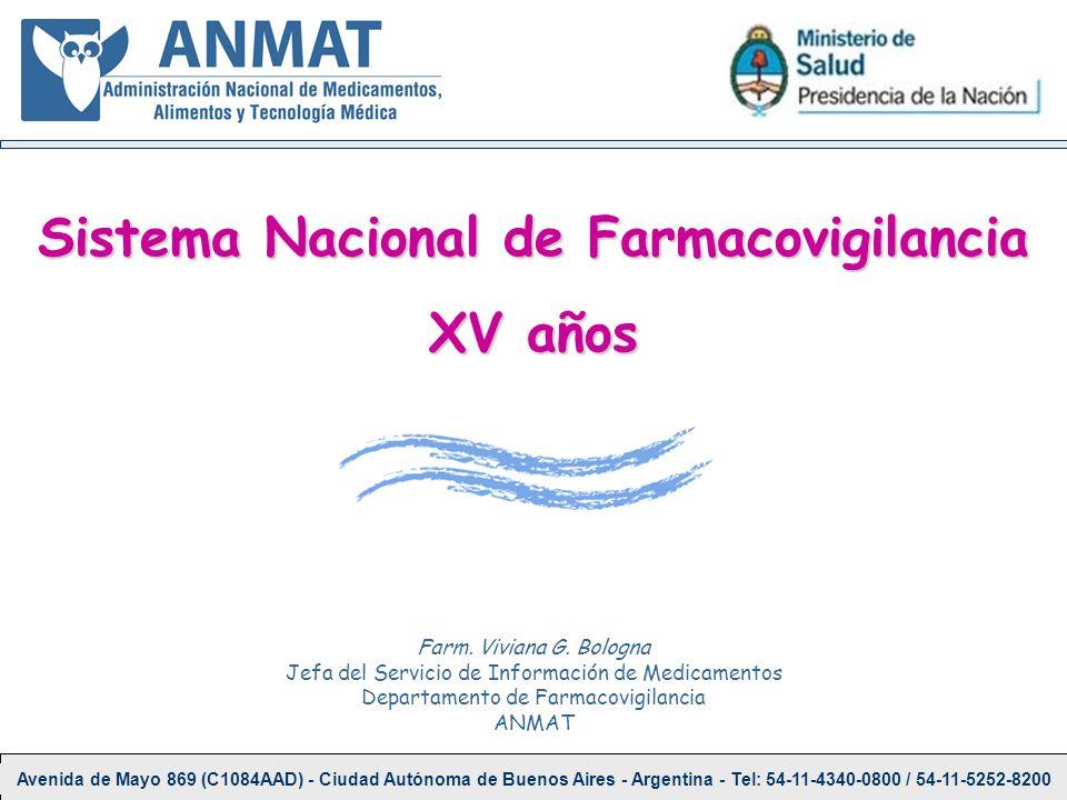 Sistema Nacional de Farmacovigilancia XV años Avenida de Mayo 869 (C1084AAD) - Ciudad Autónoma de Buenos Aires - Argentina - Tel: 54-11-4340-0800 / 54