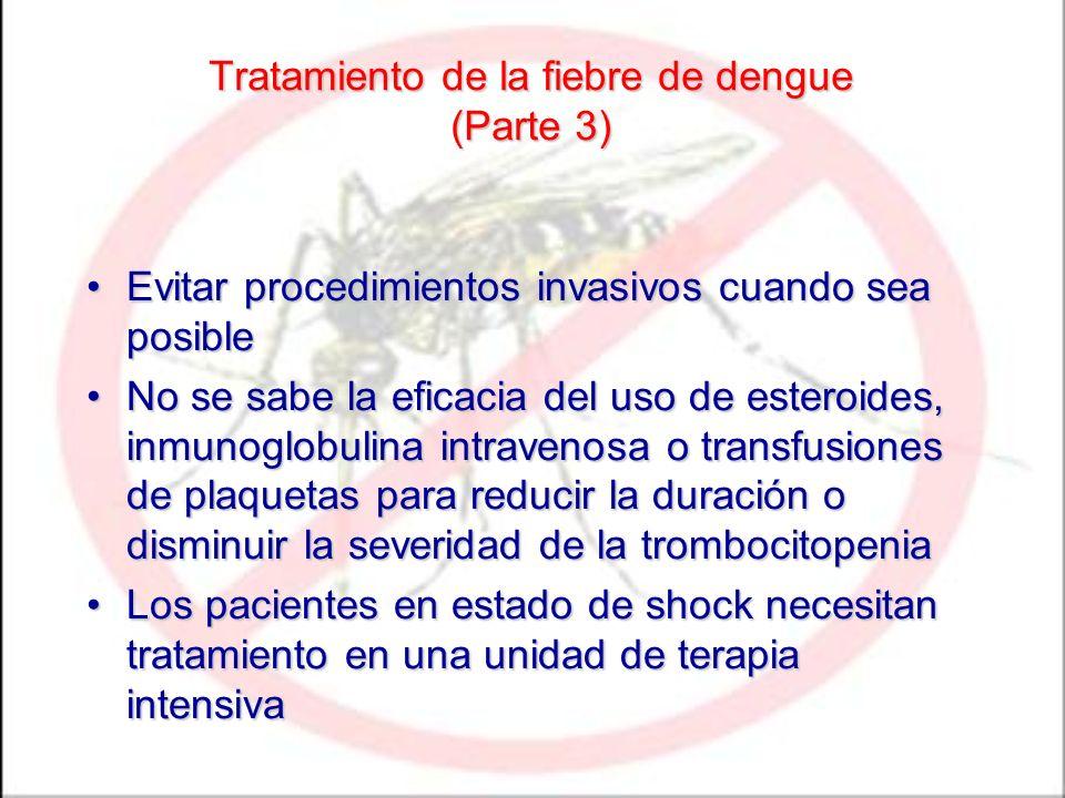 Tratamiento de la fiebre de dengue (Parte 3) Evitar procedimientos invasivos cuando sea posibleEvitar procedimientos invasivos cuando sea posible No s