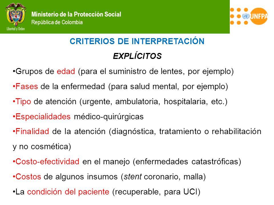 Ministerio de la Protección Social República de Colombia CRITERIOS DE INTERPRETACIÓN EXPLÍCITOS Grupos de edad (para el suministro de lentes, por ejem