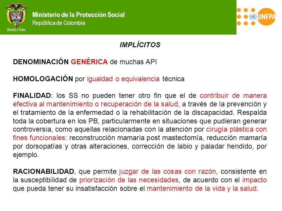 Ministerio de la Protección Social República de Colombia IMPLÍCITOS DENOMINACIÓN GENÉRICA de muchas API HOMOLOGACIÓN por igualdad o equivalencia técni