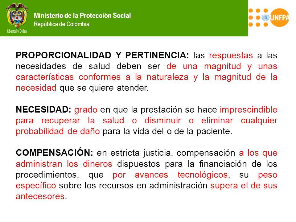 Ministerio de la Protección Social República de Colombia PROPORCIONALIDAD Y PERTINENCIA: las respuestas a las necesidades de salud deben ser de una ma