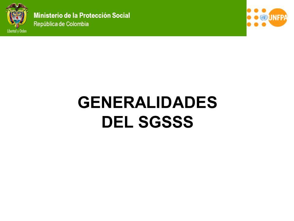 Ministerio de la Protección Social República de Colombia SGSSS Instituciones, procedimientos y normas que las regulan.