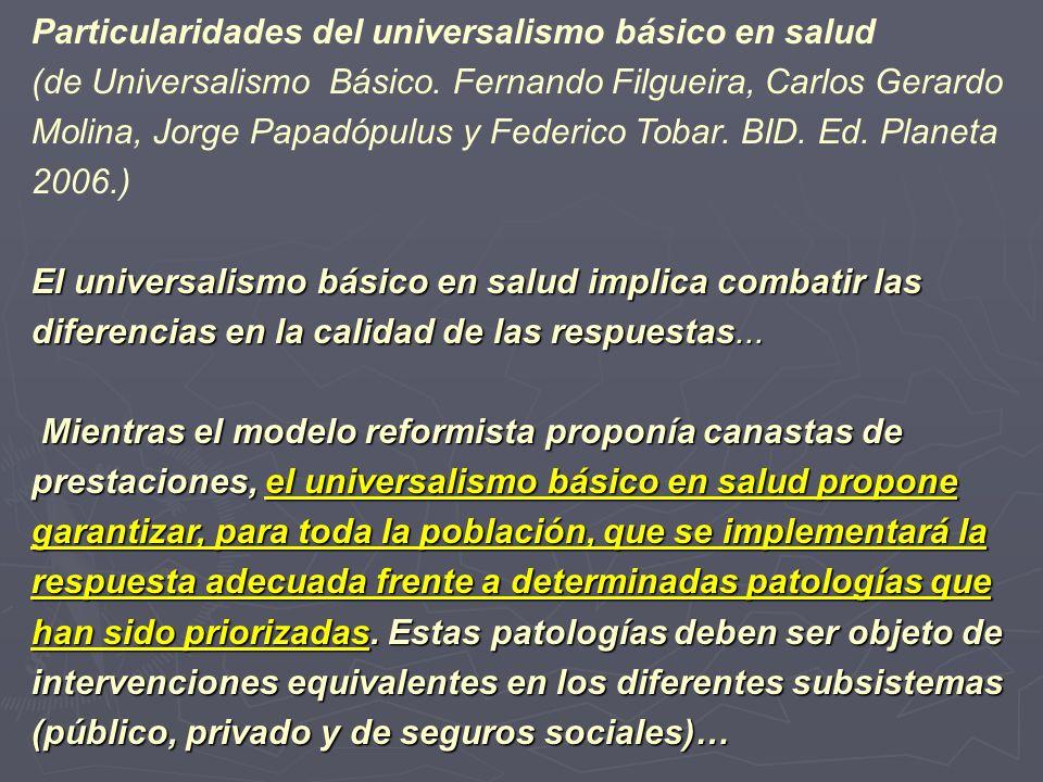 Particularidades del universalismo básico en salud (de Universalismo Básico. Fernando Filgueira, Carlos Gerardo Molina, Jorge Papadópulus y Federico T