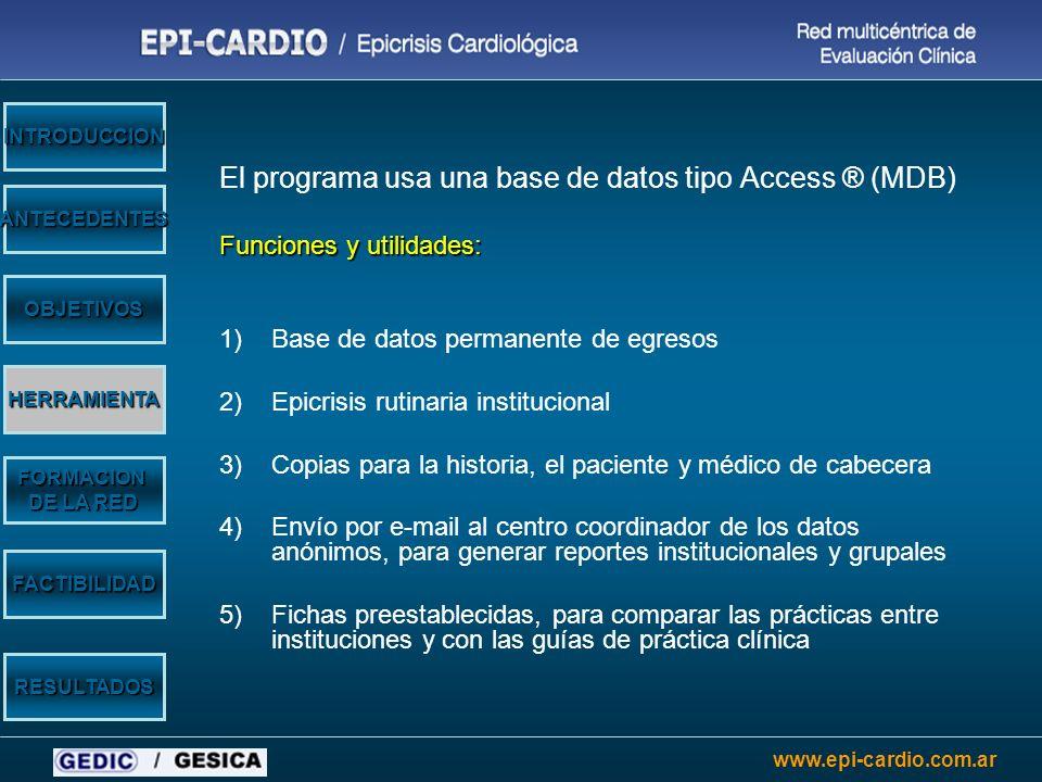 www.epi-cardio.com.ar El programa usa una base de datos tipo Access ® (MDB) Funciones y utilidades: 1)Base de datos permanente de egresos 2)Epicrisis