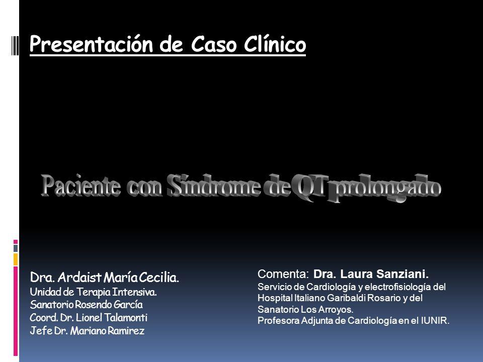 Presentación de Caso Clínico Dra. Ardaist María Cecilia. Unidad de Terapia Intensiva. Sanatorio Rosendo García Coord. Dr. Lionel Talamonti Jefe Dr. Ma
